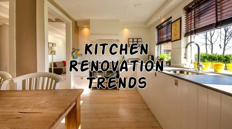 8 Hottest Kitchen Renovation Trends to Follow in 2019 and 2020