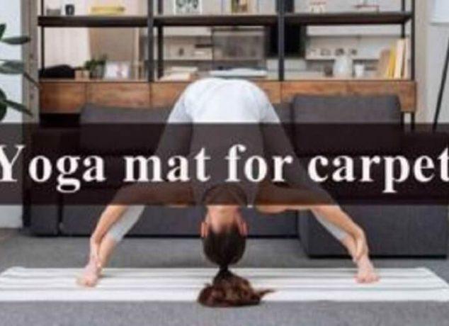 Yoga mat for carpet